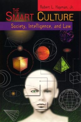 The Smart Culture: Society, Intelligence, and Law