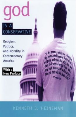 God is a Conservative: Religion, Politics, and Morality in Contemporary America