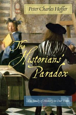 The Historians' Paradox: The Study of History in Our Time