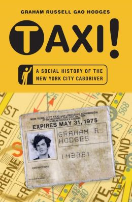 Taxi!: A Social History of the New York City Cabdriver