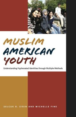 Muslim American Youth: Understanding Hyphenated Identities through Multiple Methods
