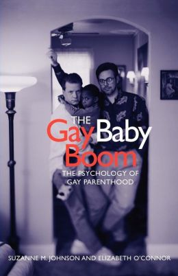 The Gay Baby Boom: The Psychology of Gay Parenthood