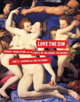 Love the Sin: Sexual Regulation and the Limits of Religious Tolerance