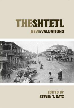 The Shtetl: New Evaluations