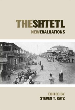 The Shtetl: New Evaluations