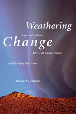 Weathering Change: Gays and Lesbians, Christian Conservatives, and Everyday Hostilities
