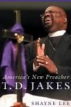 T.D. Jakes: America's New Preacher