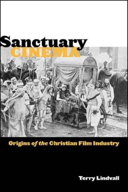 Sanctuary Cinema: Origins of the Christian Film Industry