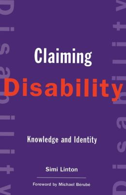 Claiming Disability: Knowledge and Identity