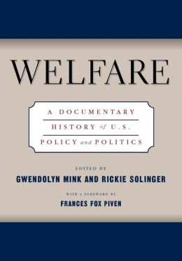 Welfare: A Documentary History Of U.S. Policy And Politics