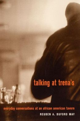Talking at Trena's: Everyday Conversations at an African American Tavern