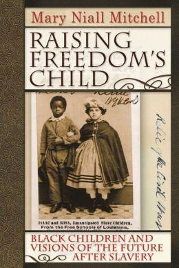 Raising Freedom's Child