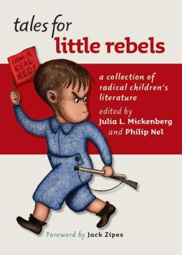 Tales for Little Rebels: A Collection of Radical Children's Literature