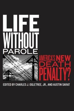 Life without Parole: America's New Death Penalty?