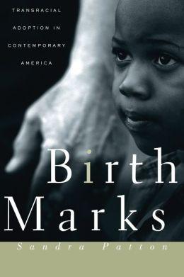 Birthmarks: Transracial Adoption in Contemporary America