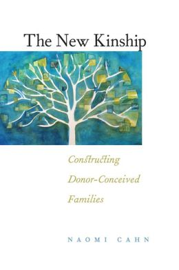 The New Kinship: Reconstructing Donor-Conceived Families