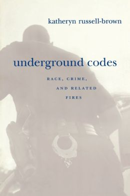 Underground Codes: Race, Crime and Related Fires