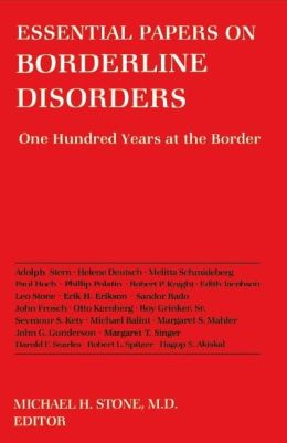 Essential Papers on Borderline Disorders: One Hundred Years at the Border