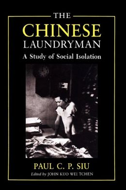 The Chinese Laundryman: A Study of Social Isolation