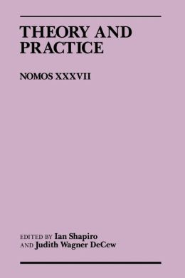 Theory and Practice: Nomos XXXVII