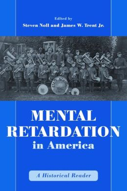 Mental Retardation in America: A Historical Reader