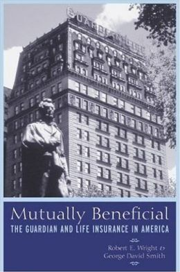 Mutually Beneficial: The Guardian and Life Insurance in America
