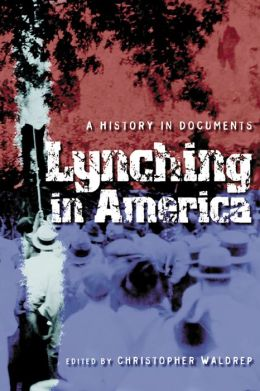 Lynching in America: A History in Documents