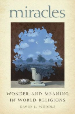 Miracles: Wonder and Meaning in World Religions