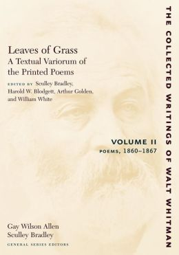 Leaves of Grass, A Textual Variorum of the Printed Poems, Volume II: Poems: 1860-1867