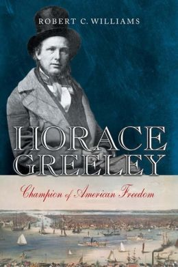 Horace Greeley: Champion of American Freedom