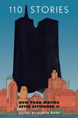 110 Stories: New York Writes after September 11