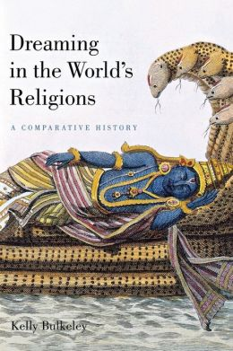 Dreaming in the World's Religions: A Comparative History
