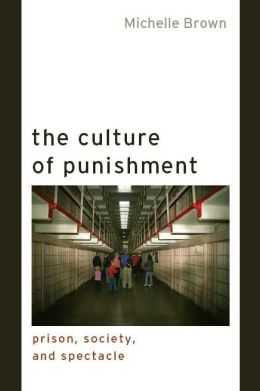 The Culture of Punishment: Prison, Society, and Spectacle