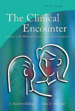 The Clinical Encounter: A Guide to the Medical Interview and Case Presentation