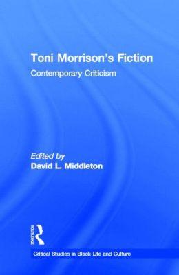 Toni Morrison's Fiction : Contemporary Criticism