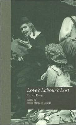 Love's Labour's Lost: Critical Essays