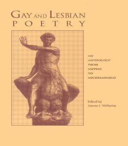 Gay and Lesbian Poetry: An Anthology from Sappho to Michelangelo