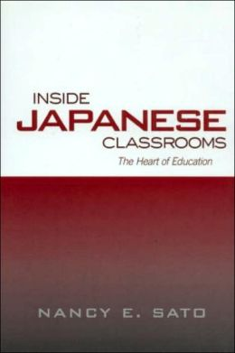 Inside Japanese Classrooms: The Heart of Education