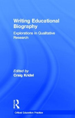 Writing Educational Biography: Explorations in Qualitative Research