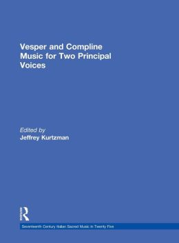 Music for Vespers and Compline: Vesper and Compline Music for Two Principal Voices