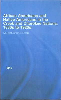 African Americans and Native Americans in the Cherokee and Creek Nations, 1830s-1920s: Collision and Collusion