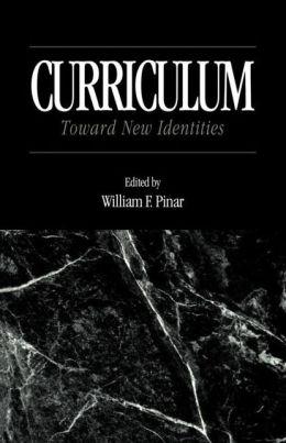 Curriculum: Toward New Identities