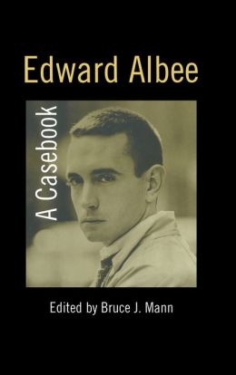 Edward Albee (Casebooks on Modern Dramatists Series)