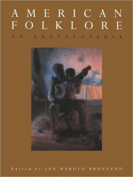 American Folklore: An Encyclopedia