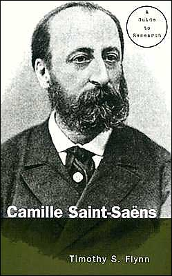 Camille Saint-Saens: A Guide to Research