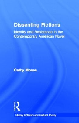 Dissenting Fictions: Identity and Resistance in the Contemporary American Novel