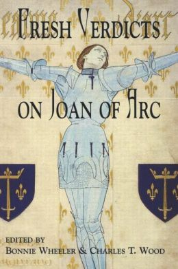 Fresh Verdicts on Joan of Arc