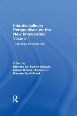 The New Immigration V1: Interdisciplinary Perspectives