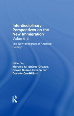 The New Immigration Volume 3: Interdisciplinary Perspectives