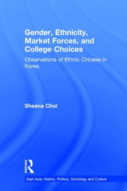 Gender, Ethnicity, Market Forces, And College Choices